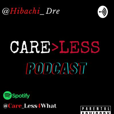 Care Less Podcast