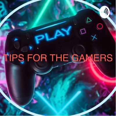 Tips For The Gamers