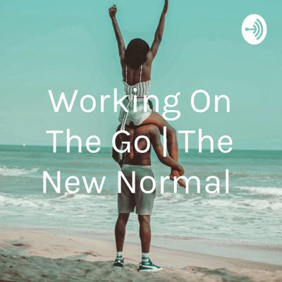 Working On The Go   The New Normal