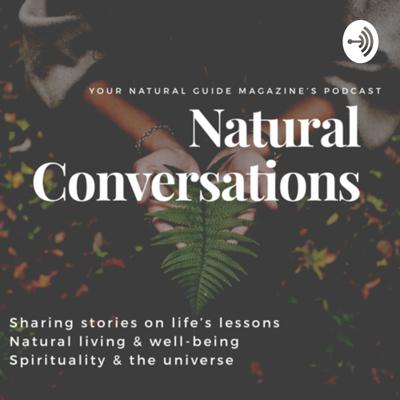 Your Natural Guide Magazine: Natural Conversations