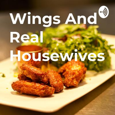 Wings And Real Housewives