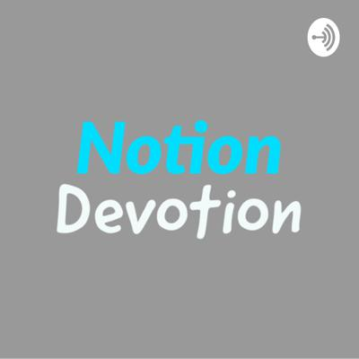 Notion Devotion