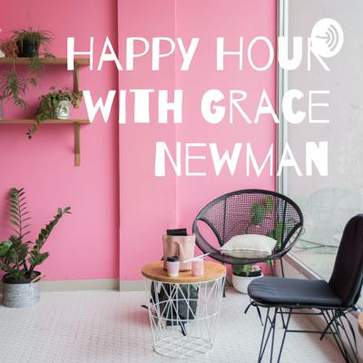 Happy Hour with Grace Newman