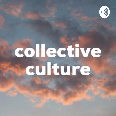 Collective Culture