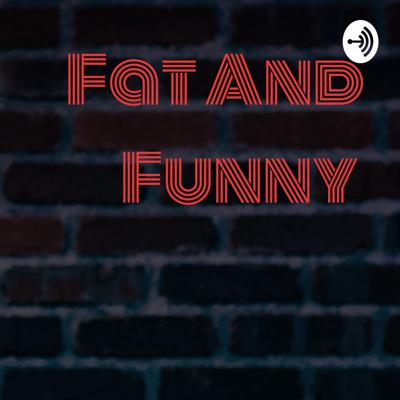 Fat And Funny