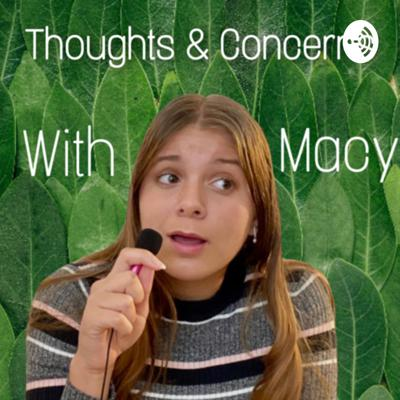 Thoughts and Concerns with Macy