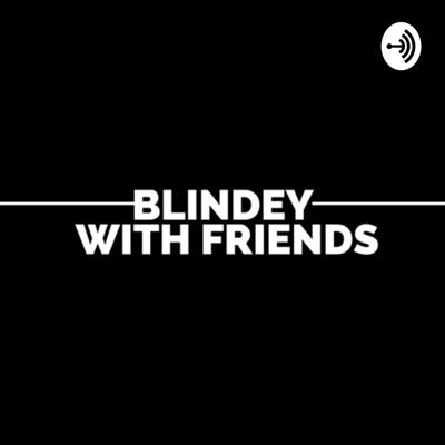 BLINDEY with friends