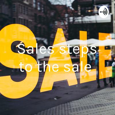 Sales steps to the sale