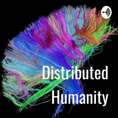 Distributed Humanity
