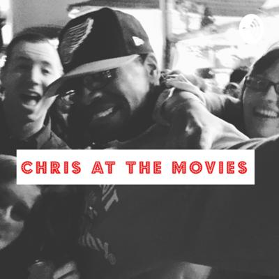 Chris at the Movies