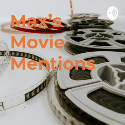 Max's Movie Mentions