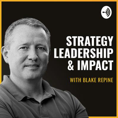 Strategy, Leadership and Impact