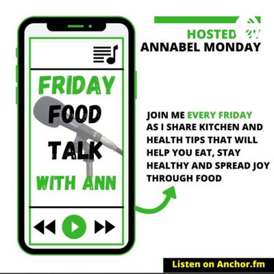Friday Food Talks With Ann