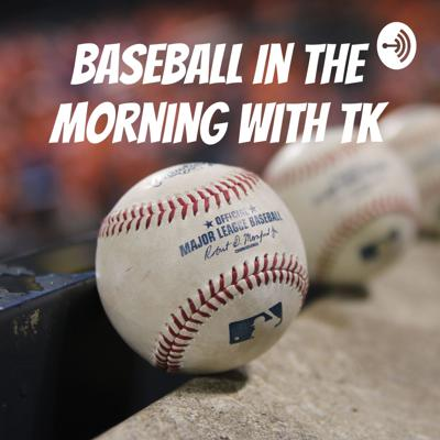 Baseball In The Morning With Tk