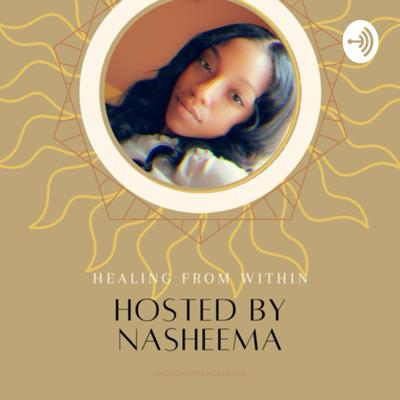 The Healing From With podcast is hosted by Nasheema Baskerville. Designed to show listeners that you ARE in charge of your own destiny. We'll be covering topics ranging from manifestation, grounding & so much more! Stay tuned for more!!!