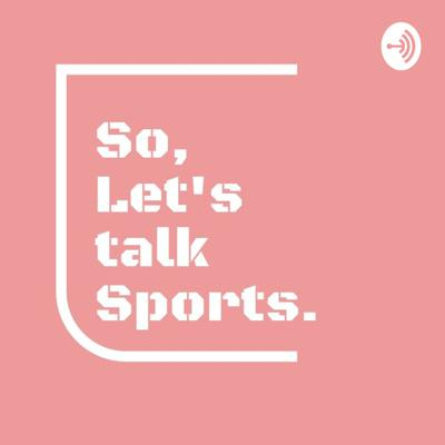 So, Let's Talk Sports