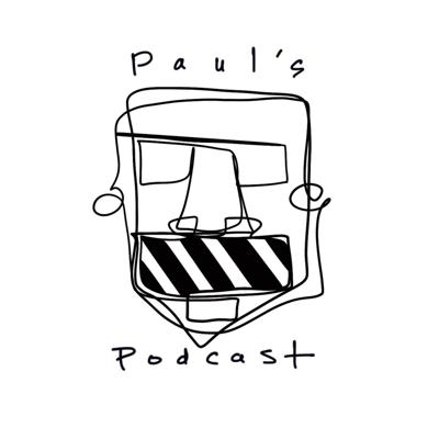 Paul's Podcast