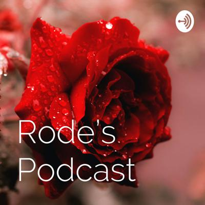 Rode's Podcast