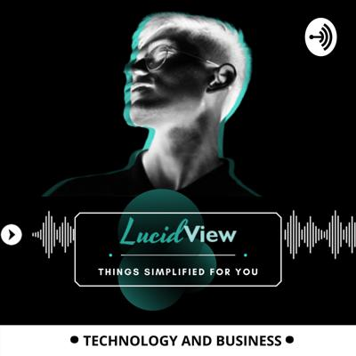 LucidView - Things simplified for you