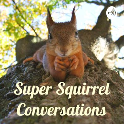 A comedy podcast where each week squirrels, Acorn (Cathy Eller) & Tail Qwing (Kristen Lucas), have a conversation with an inspiring guest. Featuring performances by LA's coolest improvisers/comedians. Follow us @squirrel_convo #supersquirrelconvo Support this podcast: https://anchor.fm/supersquirrelconvo/support