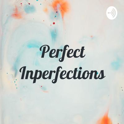 Perfect Inperfections