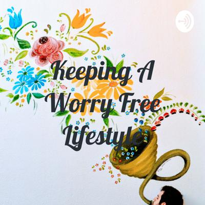 Keeping a worry free lifestyle