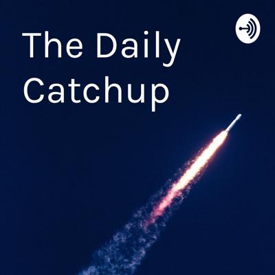 The Daily Catchup 🚀