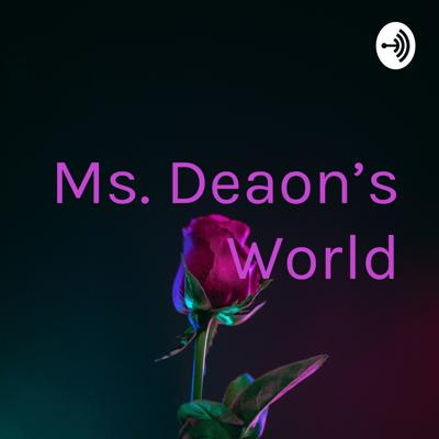 Ms. Deaon's World