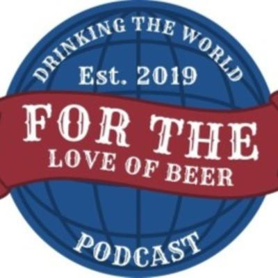 For The Love of Beer Podcast