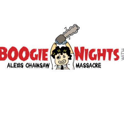 BOOgie Nights with Alexis Chainsaw Massacre