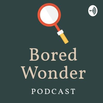 We go over various different topics including life, culture, society, technology, news, science and so much more. If you are bored then let's wonder together.