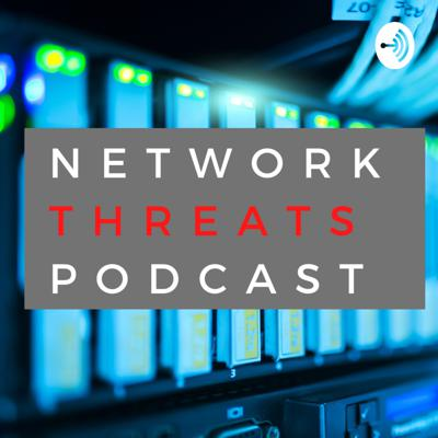 NetworkThreats Podcast