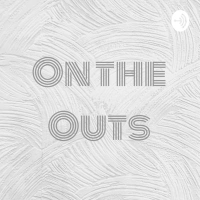 On the Outs