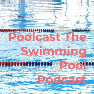 Poolcast The Swimming Pool Podcast