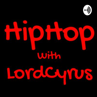 HipHop with LordCyrus