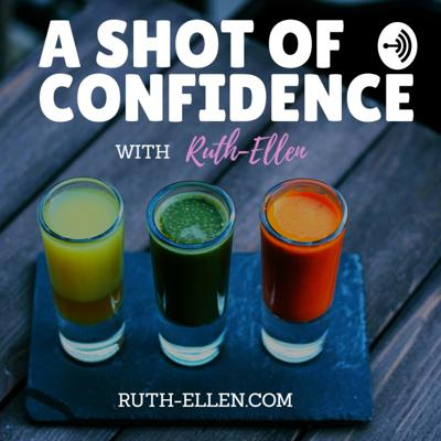 A Shot of Confidence With Ruth-Ellen