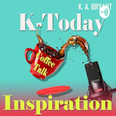 K. A. BRYANT'S K-Today