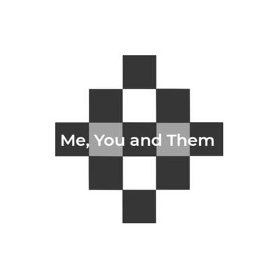Me, You and Them
