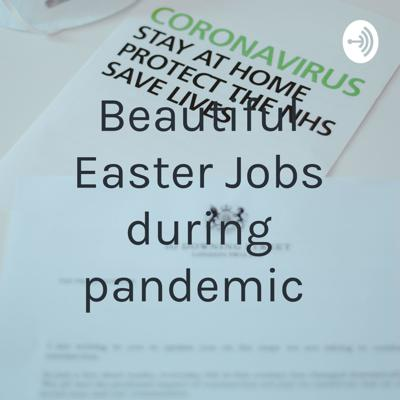 Beautiful Easter Jobs during pandemic