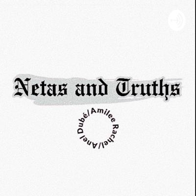Netas and Truths