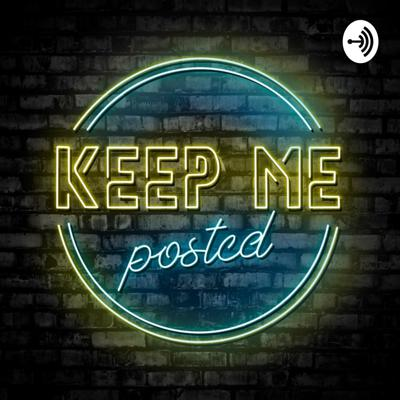 Keep Me Posted