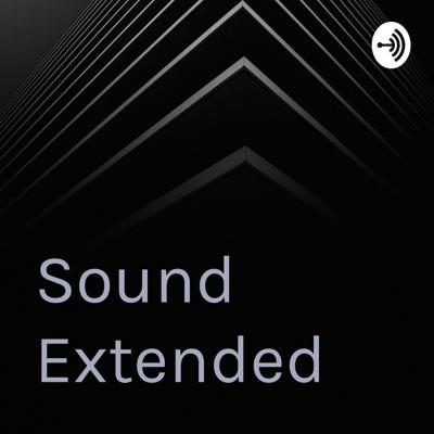 Sound Extended