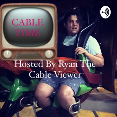 Cable Time