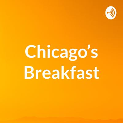 Start your day with Chicago's Breakfast we got your news and weather everything you need to know to get you out the door listen to the Chicago's Breakfast podcast every morning Monday through Sunday 4 am to 11 am