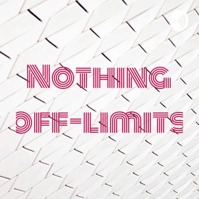 Nothing off-limits