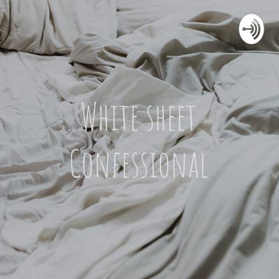 White sheet Confessional