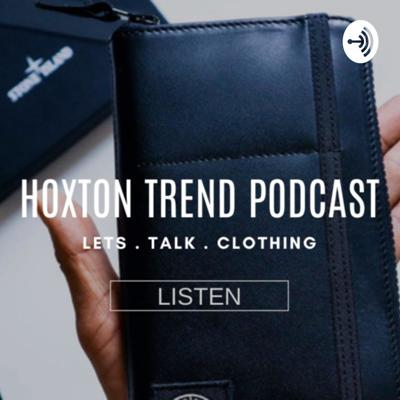 Hoxton Trend Podcast