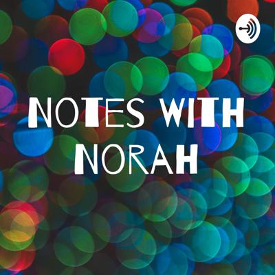 Notes With Norah