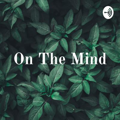 On The Mind: Let's Chat