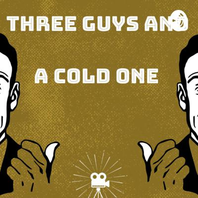 Three Guys and A Cold One